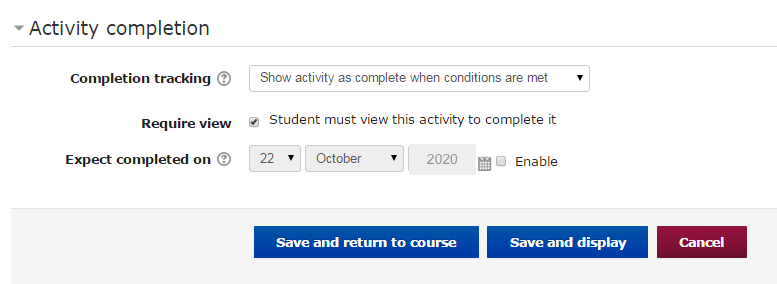 "Form fields for file completion are either manual or to ""Show activity as complete when conditions are met"" based on Student ""Required View"" and optional to add a date which appears in the instructor report"
