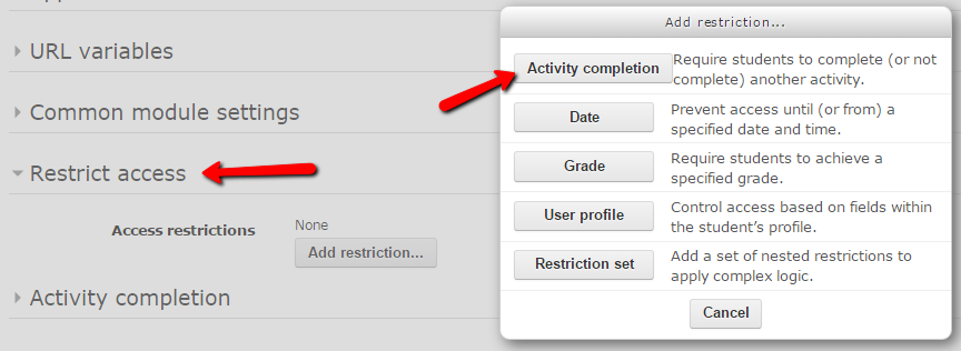 Restrict access section of an activity's restrict access settings, select the Activity completion button