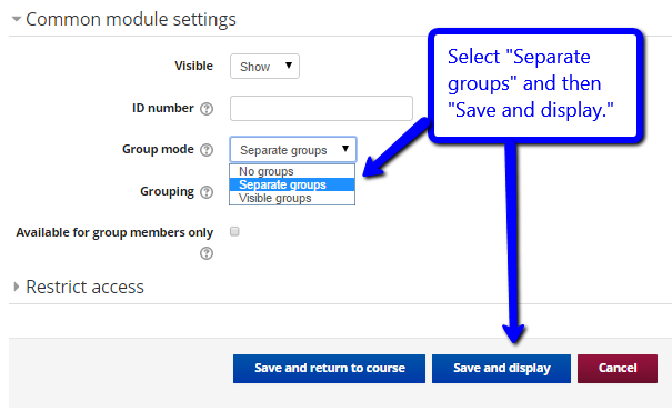 "Choose ""Separate groups"" and then ""Save and display"""