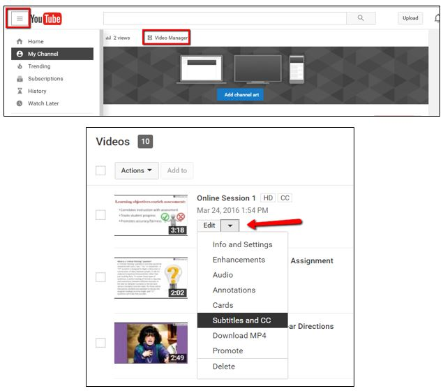 "Go to ""My Channel"" and click on ""Video Manager"""